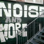 noise and more