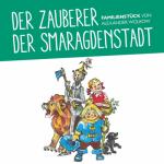 Der Zauberer der Smaragdenstadt Schauspiel Theater
